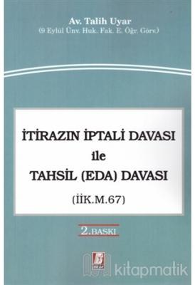 İtirazın İptali Davası ile Tahsil (Eda) Davası (İİK. m. 67)