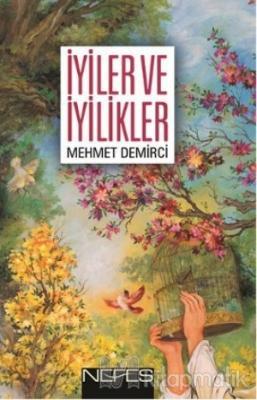 İyiler ve İyilikler Mehmet Demirci