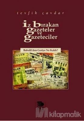 İz Bırakan Gazeteler ve Gazeteciler Tevfik Çavdar