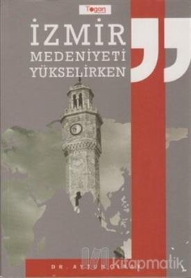 İzmir Medeniyeti Yükselirken