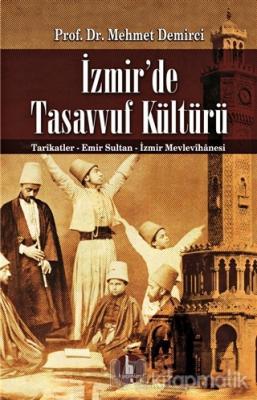 İzmir'de Tasavvuf Kültürü Mehmet Demirci