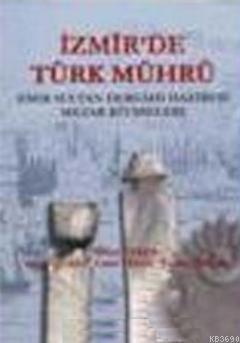 İzmir'de Türk Mührü