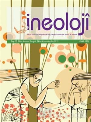 Jineoloji Bilim Kuram Dergisi Sayı: 15 Ekim - Kasım - Aralık 2019