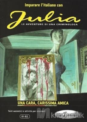 Julia - Una Cara, Carissima Amica (B1-B2)