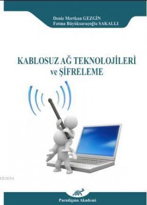 Kablosuz Ağ Teknolojileri ve Şifreleme