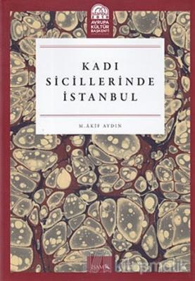 Kadı Sicillerinde İstanbul (Ciltli)