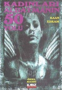 Kadınları Aldatmanın 50 Yolu