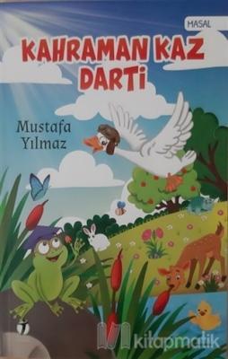 Kahraman Kaz Darti Mustafa Yılmaz