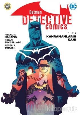 Kahramanların Kanı - Batman Dedektif Hikayeleri Cilt 8 Francis Manapul