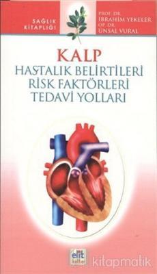 Kalp - Hastalık Belirtileri - Risk Faktörleri - Tedavi Yolları