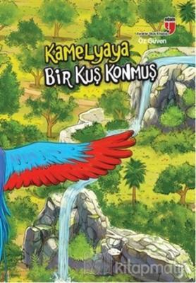 Kamelyaya Bir Kuş Konmuş - Öz Güven Neriman Karatekin
