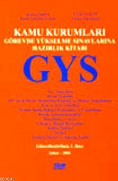 Kamu Kurumları Görevde Yükselme Sınavlarına Hazırlık Kitabı GYS