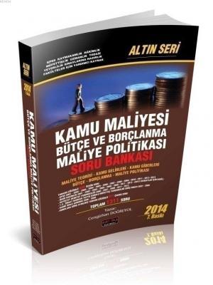 Kamu Maliyesi - Bütçe ve Borçlanma - Maliye Politikası - Altın Seri