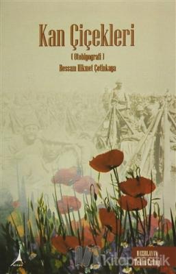 Kan Çiçekleri (Otobiyografi) - Ressam Hikmet Çetinkaya