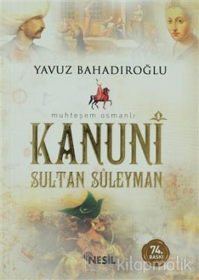 Muhteşem Osmanlı Kanuni Sultan Süleyman (Cep Boy) Yavuz Bahadıroğlu