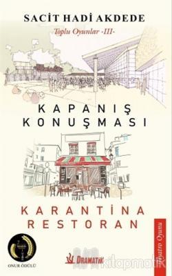 Kapanış Konuşması - Karantina Restoran Sacit Hadi Akdede