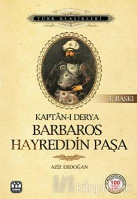 Kaptan-ı Derya Barbaros Hayreddin Paşa