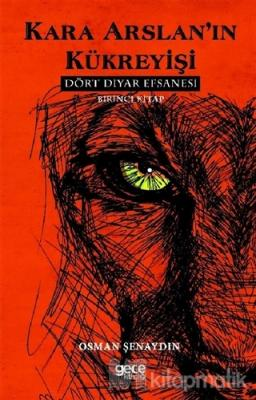 Kara Arslan'ın Kükreyişi - Dört Diyar Efsanesi 1. Kitap