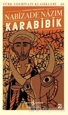 Karabibik (Günümüz Türkçesiyle) Nabizade Nazım