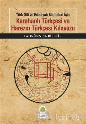 Karahanlı Türkçesi ve Harezm Türkçesi Kılavuzu