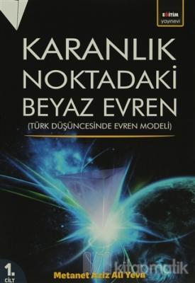 Karanlık Noktadaki Beyaz Evren 1. Cilt