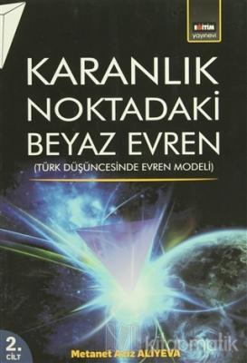 Karanlık Noktadaki Beyaz Evren 2. Cilt