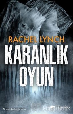 Karanlık Oyun Rachel Lynch