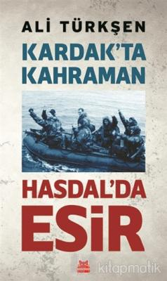 Kardak'ta Kahraman Hasdal'da Esir Ali Türkşen