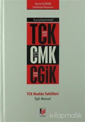 Karşılaştırmalı TCK CMK CGİK TCK Madde Tahlilleri İlgili Mevzuat (Ciltli)