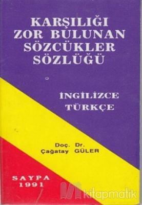 Karşılığı Zor Bulunan Sözcükler Sözlüğü İngilizce - Türkçe
