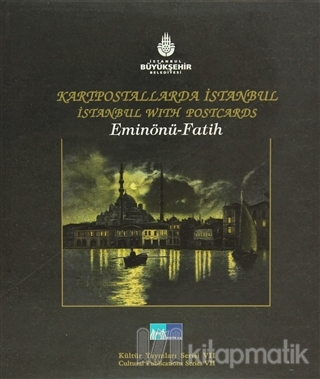 Kartpostallarda İstanbul / İstanbul With Postcards  Eminönü - Fatih (Ciltli)