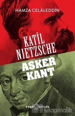 Katil Nietzsche - Asker Kant