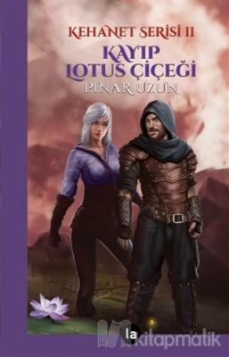 Kayıp Lotus Çiçeği - Kehanet Serisi 2