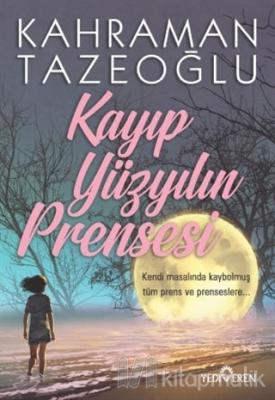 Kayıp Yüzyılın Prensesi Kahraman Tazeoğlu
