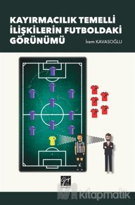 Kayırmacılık Temelli İlişkilerin Futboldaki Görünümü