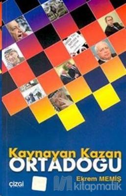 Kaynayan Kazan Ortadoğu Geçmişten Günümüze Ortadoğu Sorunları ve Çözüm Yolları