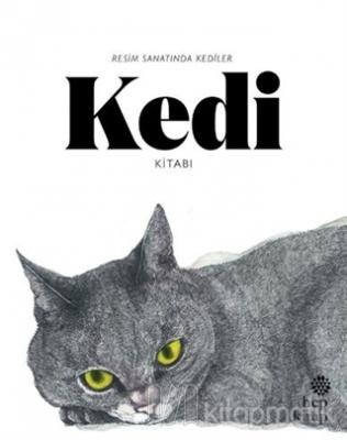 Kedi Kitabı: Resim Sanatında Kediler