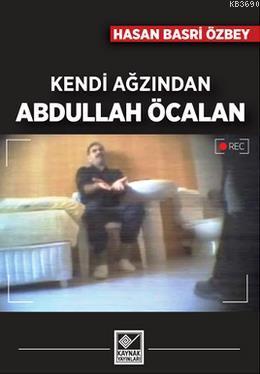 Kendi Ağzından Abdullah Öcalan Hasan Basri Özbey