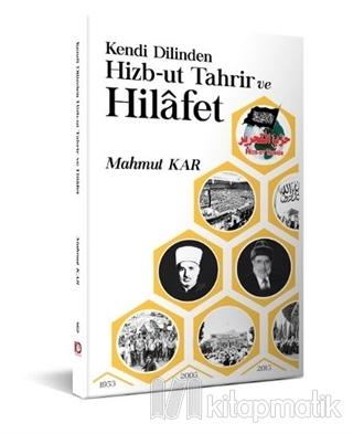 Kendi Dilinden Hizb-ut Tahrir ve Hilafet