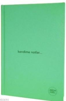 Kendime Notlar Arda Erel Defter (Yeşil Ciltli)