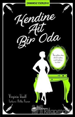 Kendine Ait Bir Oda - Zamansız Eserler 8 Virginia Woolf