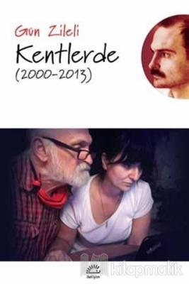 Kentlerde (2000 - 2013)