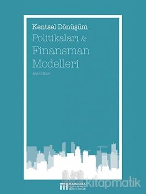 Kentsel Dönüşüm Politikaları ve Finansman Modelleri