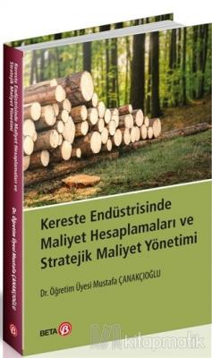 Kereste Endüstrisinde Maliyet Hesaplamaları ve Stratejik Maliyet Yönet