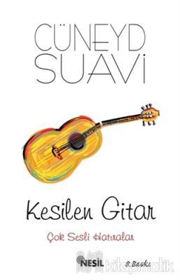 Kesilen Gitar Cüneyd Suavi