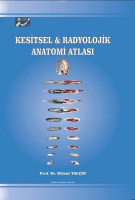 Kesitsel & Radyolojik Anatomi Atlası