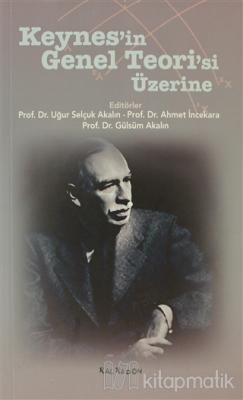 Keynes'in Genel Teori'si Üzerine Uğur Selçuk Akalın