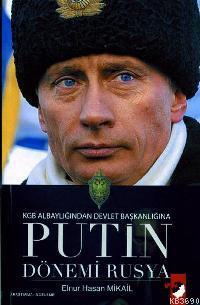 KGB Albaylığından Devlet Başkanlığına Putin Dönemi Rusya