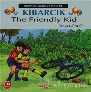 Kibarcık The Friendly Kid