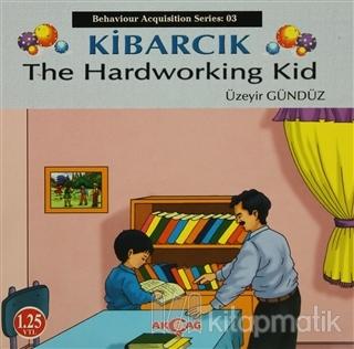 Kibarcık The Hardworking Kid